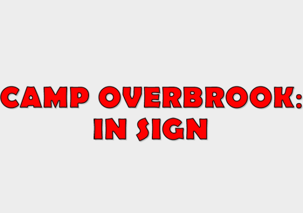 Camp Overbrook: In Sign